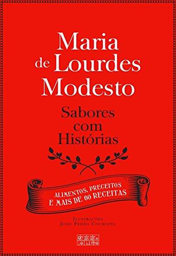 Sabores com Histórias (Portuguese Edition) por Maria de Lourdes Modesto