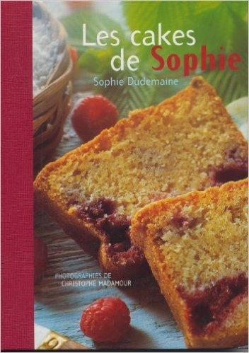 Les cakes de Sophie de Sophie Dudemaine,Christophe Madamour ( 2002 )