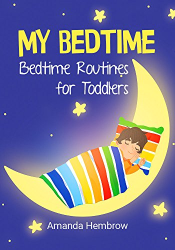 Book cover image for My Bedtime: This is a children's book about a boy who likes cookies and isn't sure if he needs a nap, Picture Books, Preschool Books (Ages 3