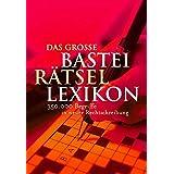 Das große Bastei Rätsellexikon (Rätsellexika. Bastei Lübbe Taschenbücher)