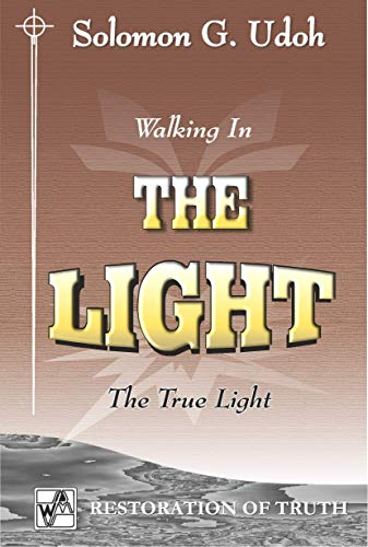 THE LIGHT: Walking In The Light (Restoration of Truth) (English ...