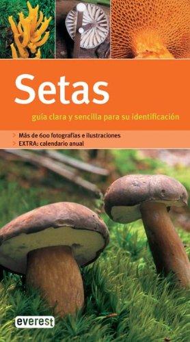 Descargar Libro Setas. Guía clara y sencilla para su identificación (Grandes guías de la naturaleza) de GRÄFE UND UNZER