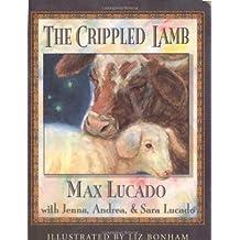 The Crippled Lamb by Max Lucado (1999-09-14)