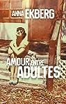 Amour entre adultes par Anna Ekberg