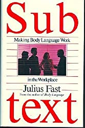 Subtext: Beneath the Surface and Between the Lines of Workplace Communication by Julius Fast (1991-06-08)