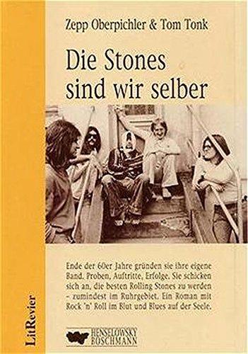 60er-jahre-band (Die Stones sind wir selber: Roman über eine Band in den 60er Jahren im Ruhrgebiet (LitRevier))