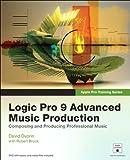 Logic Pro 9 Beyond the Basics: Creating and Producing Professional Music (Apple Pro Training)