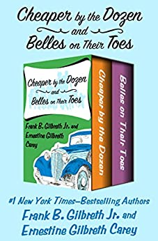 Cheaper by the Dozen and Belles on Their Toes (English Edition)