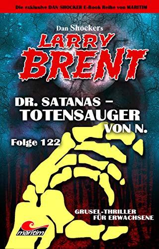 Dan Shocker's LARRY BRENT 122 – Dr. Satanas – Totensauger von N.