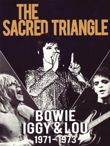 The Sacred Triangle - Bowie Iggy & Lou 1971 - 1973