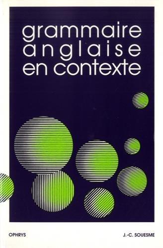 Grammaire anglaise en contexte par Jean-Claude Souesme