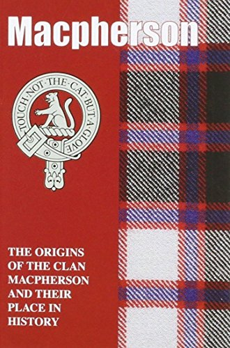 MacPherson: The Origins of the Clan MacPherson and Their Place in History (Scottish Clan Mini-book) by Ann Lindsay Mitchell (1-Apr-1997) Paperback