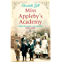 Miss Appleby's Academy: The Bestselling Emotionally Gripping Saga