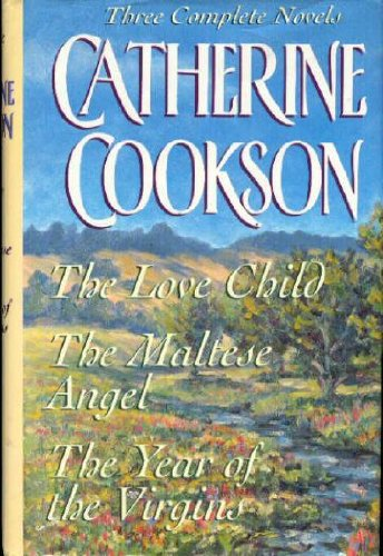 Three Complete Novels: The Love Child / the Maltese Angel / the Year of the Virgins