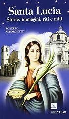 Idea Regalo - Santa Lucia. Storie, immagini, riti e miti