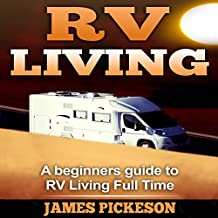 RV Living: A Beginners' Guide to RV Living Full Time