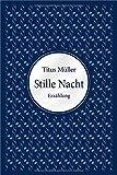 Stille Nacht von Titus Müller