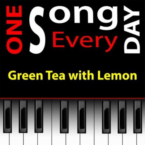 Green Tea With Lemon from One Song Every Day Onesongeveryday