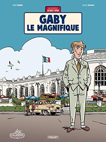 Une aventure de Jacques Gipar T7: T7 - Gaby le magnifique