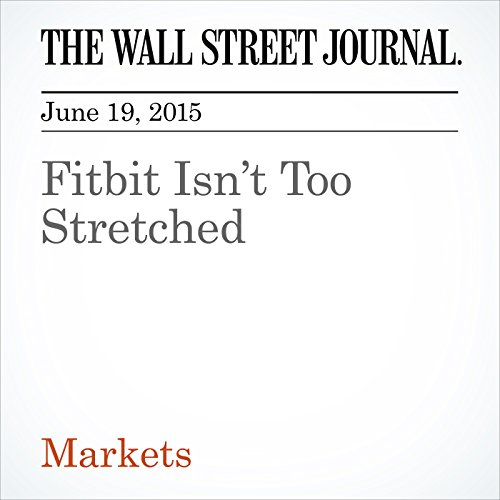Inc Fitbit (Fitbit Isn't Too Stretched)