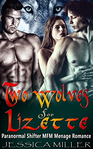 Two Wolves For Lizette: Paranormal Shifter MFM Menage Romance (English Edition)