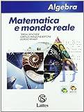 Matematica e mondo reale. Algebra. Per la Scuola media. Con espansione online