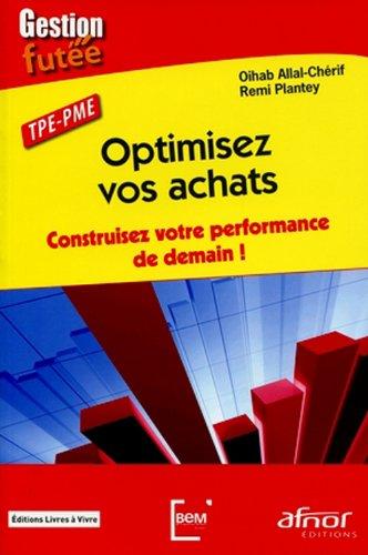 Optimisez vos achats : Construisez votre performance de demain, TPE PME par Rémi Plantey