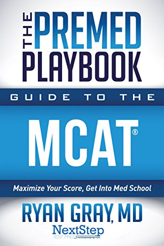 The Premed Playbook: Guide to the MCAT: Maximize Your Score, Get Into Med School (English Edition)