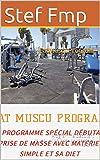FatMuscuProgram: Programme Débutant musculation prise de masse et sa diet
