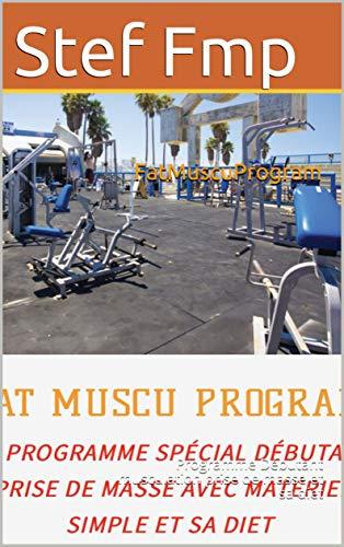 Couverture du livre FatMuscuProgram: Programme Débutant musculation prise de masse et sa diet