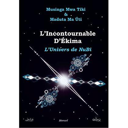L'Incontournable D'Ekima: L'Univers de NuBi