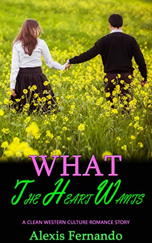 What the Heart Wants : A Clean Western Culture Romance Story (English Edition)