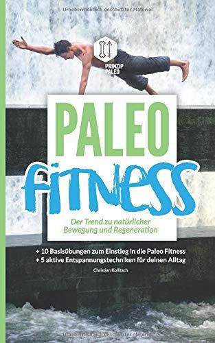 Paleo Fitness - Der Trend zu natürlicher Bewegung und Regeneration - Natürliche Bewegung