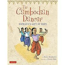 Cambodian Dancer: Sophany's Gift of Hope