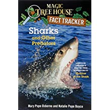 Sharks and Other Predators: A Nonfiction Companion to Magic Tree House Merlin Mission #25: Shadow of the Shark (Magic Tree House (R) Fact Tracker, Band 32)