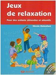 Jeux de relaxation : Pour des enfants détendus et attentifs (1CD audio)