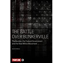 The Battle Over Bunkerville: The Bundys, the Federal Government and the New Militia Movement