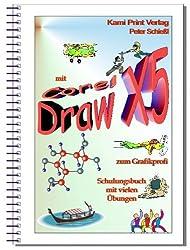 Corel DRAW X5 - Schulungsbuch mit Übungen: Grafikbearbeitung leicht gemacht! Komplett in Farbe!