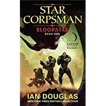 Bloodstar: Star Corpsman: Book One (Star Corpsman Series) by Ian Douglas (2012-08-28)