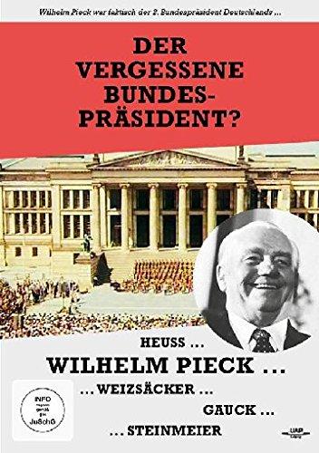 Wilhelm Pieck - Der vergessene Bundespräsident?