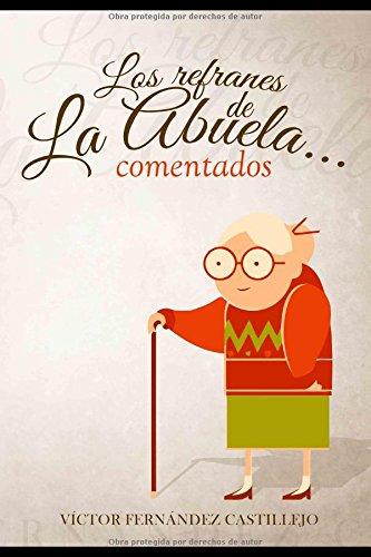 Los refranes de la abuela... comentados por Víctor Fernández Castillejo