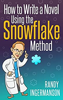 How to Write a Novel Using the Snowflake Method (Advanced Fiction Writing Book 1) (English Edition) di [Ingermanson, Randy]