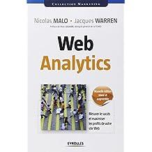 Web Analytics: Mesurer le succès et maximiser les profits de votre site web.