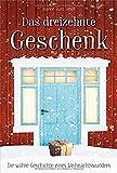 Das dreizehnte Geschenk: Die wahre Geschichte eines Weihnachtswunders. von Joanne Huist Smith