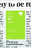 100 Great Pr Ideas (100 Great Ideas): From leading companies around the world