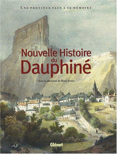 Nouvelle Histoire du Dauphiné : Une province face à sa mémoire par René Favier, Collectif
