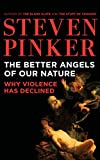 The Better Angels of Our Nature: Why Violence Has Declined, Includes Bonus Disc