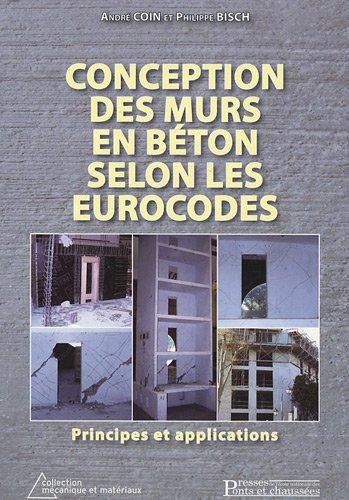Conception des murs en béton selon les Eurocodes: Principes et applications par André Coin
