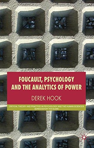 Foucault, Psychology and the Analytics of Power (Critical Theory and Practice in Psychology and the Human Sciences)