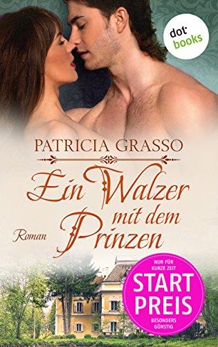 Patricia Grasso: Ein Walzer mit dem Prinzen